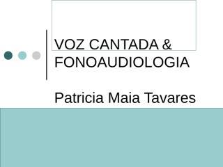 voz_cantada___fonoaudiologia_aula_ufrj.ppt