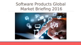 Software Products Global Market Briefing 2016 - Table Of Content.pptx