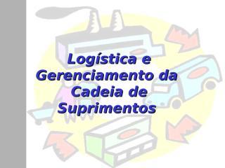 ADMINISTRAÇÃO DE MATERIAIS CADEI LOGÍSTICA.ppt