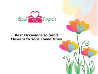 Best Occasions to Send Flowers to Your Loved Ones.pptx